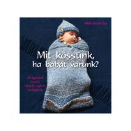 Mit kössünk, ha babát várunk - kötős könyv - knitting book