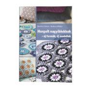 Horgolt Nagyiblokkok - új formák, új modellek - könyv